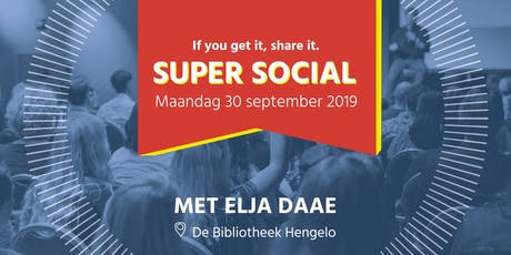 Social Media Club Twente | Super Social Mini Masterclass met Elja Daae tickets