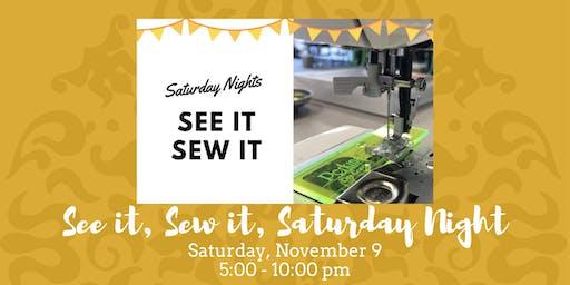 Saturday Nights: See It Sew It • November 9, 2019
