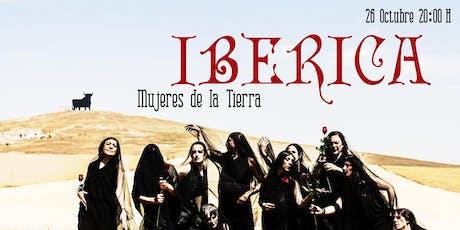 """IBÉRICA """"Mujeres de la Tierra tickets"""