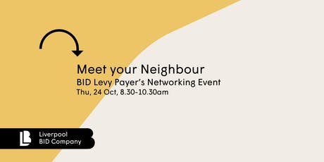 Breakfast Meet Your Neighbour - BID Levy Payer's Networking Event tickets
