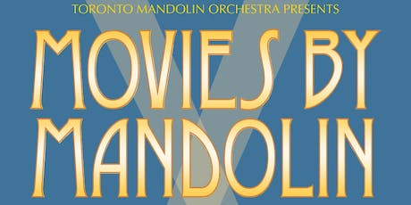 Toronto Mandolin Orchestra presents Movies by Mandolin tickets