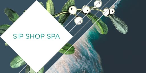 Sip, Shop & Spa - 28th November