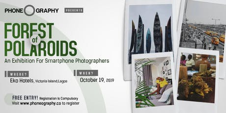 PhoneographyLagos: FOREST OF POLAROIDS tickets