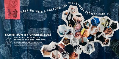 Opening Reception: Walking with a Purpose, The Pilgrimage Project Part #1
