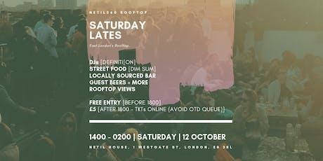 Saturday Lates  [London Fields | 1400 - 0200 | Saturday | 12 October] tickets