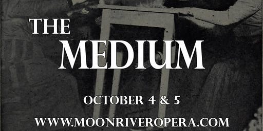 The Medium presented by Moon River Opera