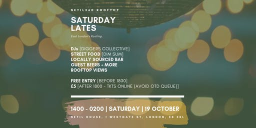Saturday Lates  [London Fields | 1400 - 0200 | Saturday | 19 October]