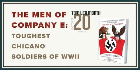 The Men of Company E: Toughest Chicano Soldiers of World War II Talk boletos