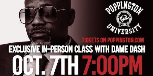 Poppington University Live Class with Dame Dash