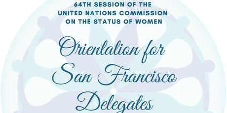 Orientation for SF Delegates - 64th UN Commission on the Status of Women tickets