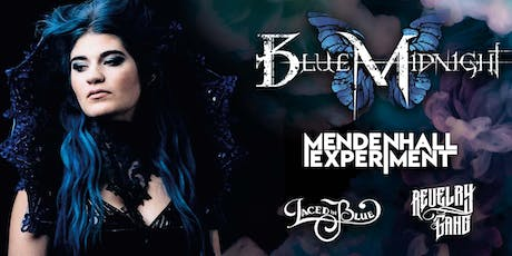 BLUE MIDNIGHT, MENDENHALL EXPERIMENT, LACED IN BLUE, REVELRY GANG tickets