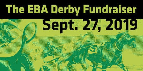 GET YOUR TICKETS TO THE EBA DERBY FUNDRAISER tickets