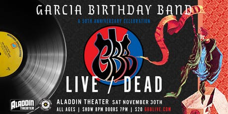 GARCIA BIRTHDAY BAND-A 50TH ANNIVERSARY CELEBRATION-LIVE/DEAD tickets
