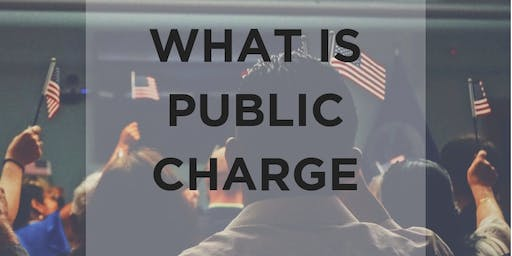 What is Public Charge? Policy Updates and who will it Affect.