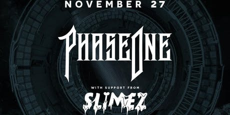 Sequence 11.27: PhaseOne w/ Slimez tickets