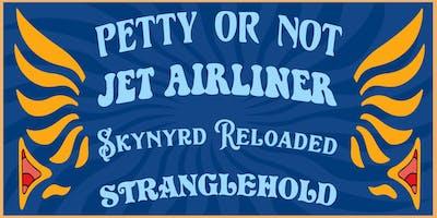 PETTY OR NOT, JET AIRLINER, SKYNYRD RELOADED, STRANGLEHOLD