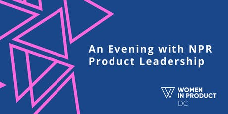 Women in Product DC: An Evening with NPR Product Leadership tickets