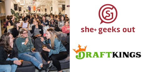 She+ Geeks Out in Boston September Networking Event sponsored by DraftKings tickets