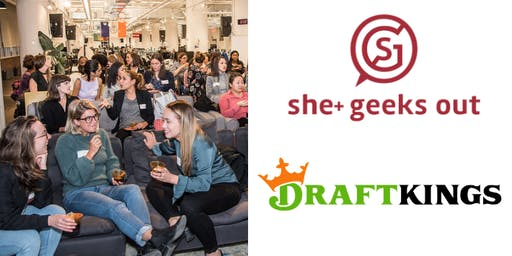 She+ Geeks Out in Boston September Networking Event sponsored by DraftKings