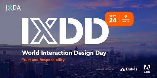 World Interaction Design Day - Manila: Trust and Responsibility