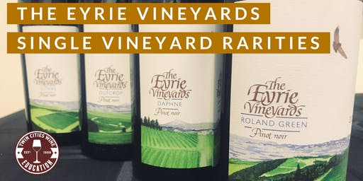 The Eyrie Vineyards: Single Vineyard Pinot Noirs of Dundee Hills