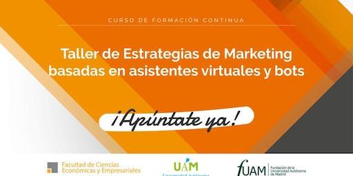 Taller de estrategias de Marketing basadas en Asistentes virtuales y bots