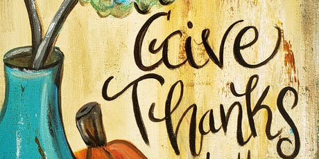 Give Thanks-Canvas Paint Night tickets