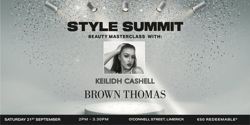 BROWN THOMAS STYLE SUMMIT: Keilidh Cashell Masterclass, BT Limerick
