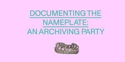 Documenting the Nameplate: An Archiving Party