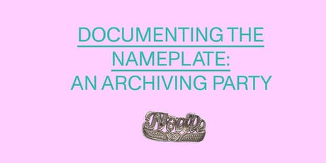 Documenting the Nameplate: An Archiving Party tickets