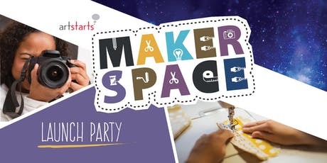 Maker Space at ArtStarts Launch Party tickets