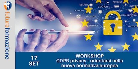 Workshop: GDPR privacy - orientarsi nella nuova normativa europea biglietti