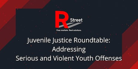 Juvenile Justice Roundtable: Addressing Serious and Violent Youth Offenses tickets