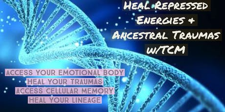Heal Repressed Emotions & Lineage Traumas With Traditional Chinese Medicine  tickets