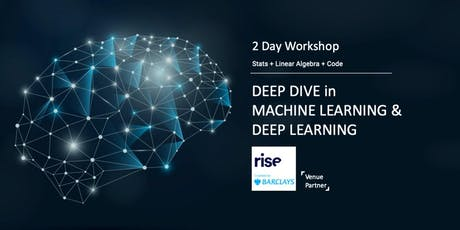 2 Day Workshop - Deep Dive into Machine Learning and Deep Learning tickets