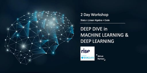 2 Day Workshop - Deep Dive into Machine Learning and Deep Learning