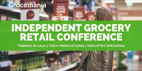 Independent Grocery Retail Conference | 2020 Trends and New Technologies tickets