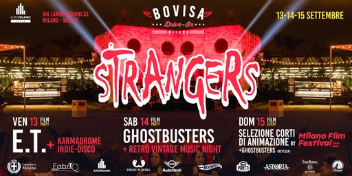 Bovisa Drive-In / DjSet, Street Food & Cinema \ Strangers