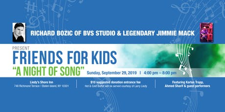 "Friends for Kids: ""A Night of Song' tickets"