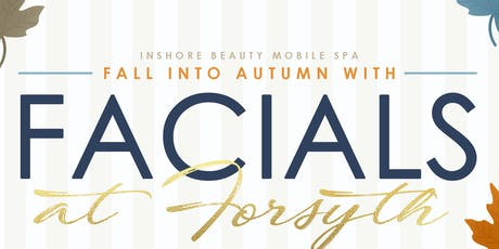 Fall Into Autumn With Facials at Forsyth tickets