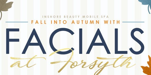 Fall Into Autumn With Facials at Forsyth