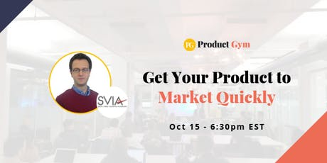 Get Your Product to Market Quickly tickets
