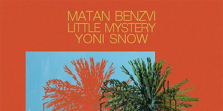 Matan Benzvi, Little Mystery, Yoni Snow tickets