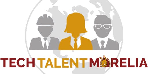 TECH TALENT MORELIA 2019 SEXTA EDICIÓN