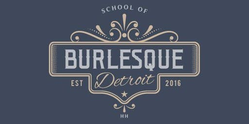 Detroit School of Burlesque 101 - Beginner Burlesque Course