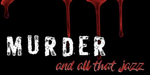 Murder And All That Jazz | Murder Mystery Dinner Theater