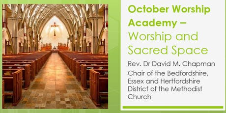 Worship Academy - 'Worship and Sacred Space' with Rev. Dr David M Chapman tickets