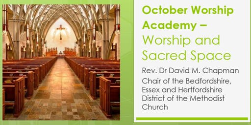 Worship Academy - 'Worship and Sacred Space' with Rev. Dr David M Chapman