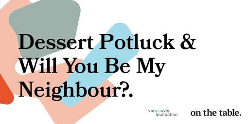 Dessert Potluck and Will You Be My Neighbour?
