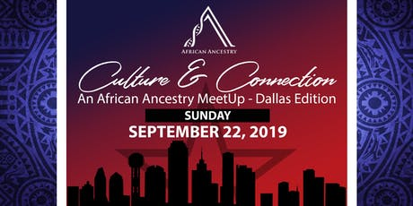 Culture & Connection: An African Ancestry MeetUp - Dallas Edition tickets
